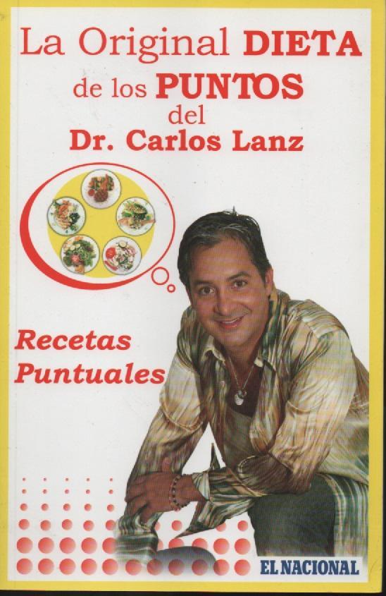 La Original Dieta De Los Puntos Recetas Puntuales De Dr Carlos Lanz