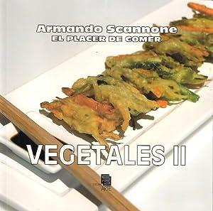 VEGETALES 2 EL PLACER DE COMER: ARMANDO SCANNONE