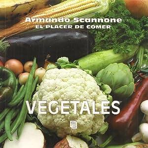 VEGETALES EL PLACER DE COMER: ARMANDO SCANNONE
