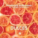 DULCES EL PLACER DE COMER: ARMANDO SCANNONE