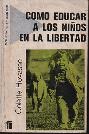 COMO EDUCAR A LOS NINOS EN LIBERTAD: COLETTE HOVASSE