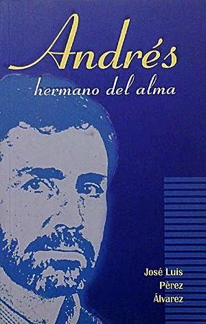 Andrés hermano del alma: José Luis Pérez Álvarez