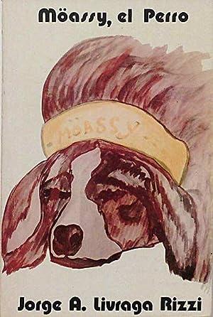 Möassy, el Perro: Livraga Rizzi, Jorge A.