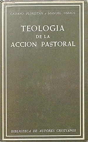 Teología de la Acción Pastoral.: Casiano Floristán Samanes