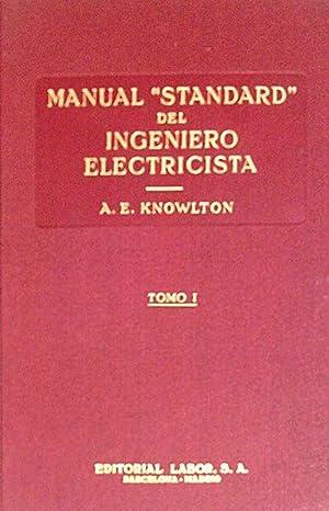 """Manual """"Standard"""" del ingeniero electricista. Tomo I: Knowlton, A. E."""