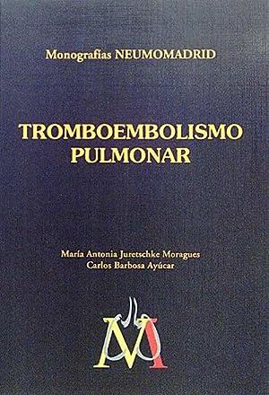 Tromboembolismo pulmonar.: María Antonia Juretschke Moragues. Carlos Barbosa Ayúcar.