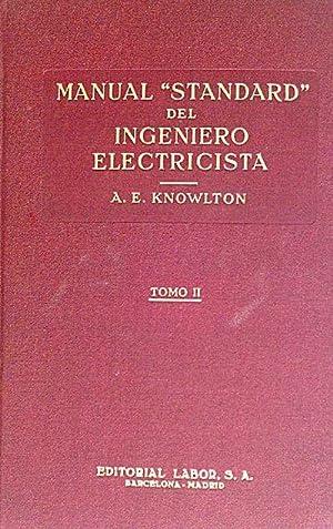 Manual Standard del ingeniero Electricista. Tomo II: Knowlton, A. E.
