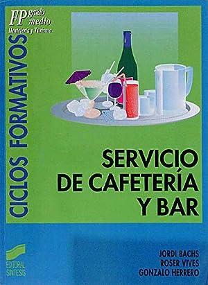 Servicio de cafetería y bar. Ciclos Formativos: Bachs, Jordi Herrero,