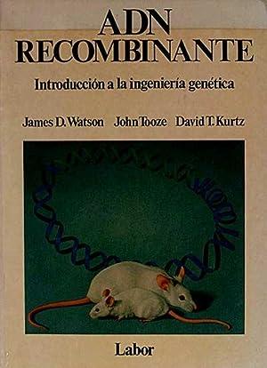 ADN recombinante. Introducción a la ingeniería genética.: James D. Watson/ ...