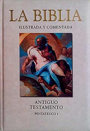 La Biblia ilustrada y comentada: VVAA