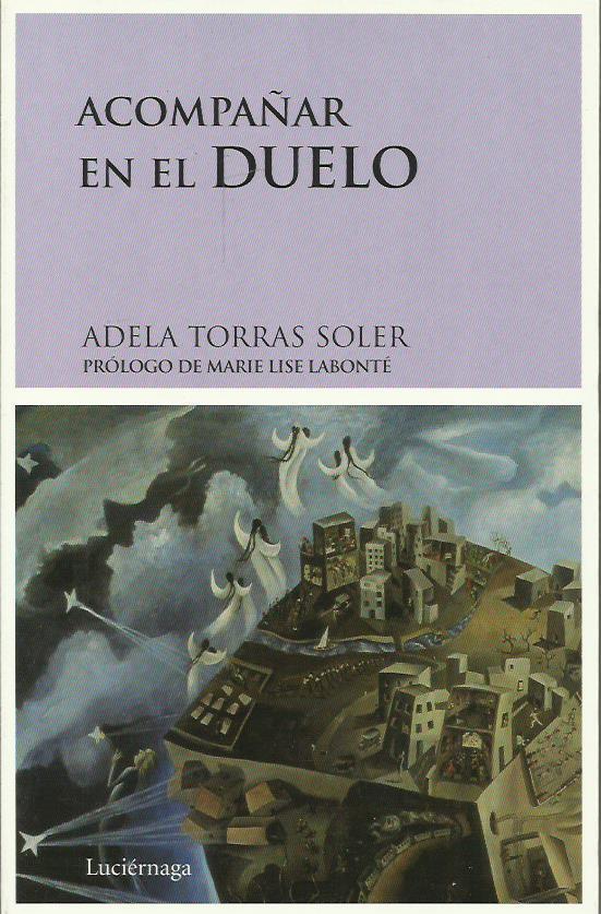 ACOMPAÑAR EN EL DUELO - Torras Soler,Adela