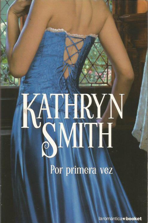 POR PRIMERA VEZ - Smith,Kathryn