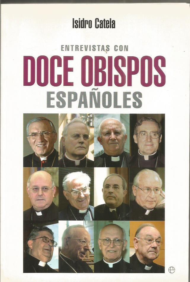 ENTREVISTAS CON DOCE OBISPOS ESPAÑOLES - Catela,Isidro