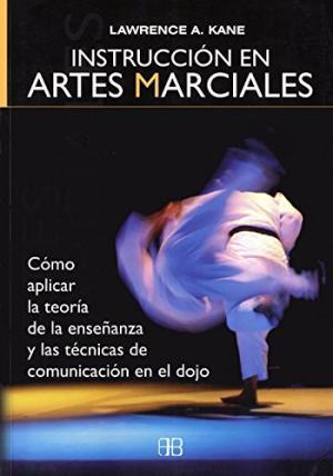 INSTRUCCIÓN EN ARTES MARCIALES - Kane,Lawrence