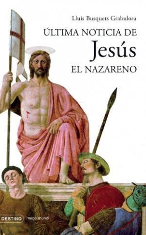 ULTIMA NOTICIA DE JESUS EL NAZARENO - Busquets i Grabulosa,Lluís