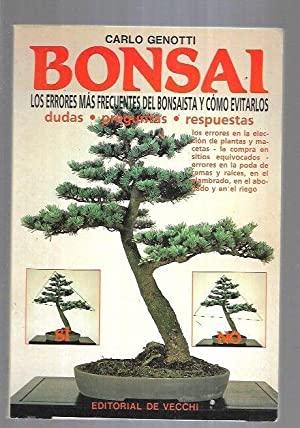 BONSAI LOS ERRORES MAS FRECUENTES DEL BONSAISTA Y COMO EVITARLOS - Genotti,Carlo