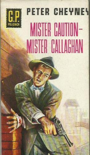 MISTER CAUTION-MISTER CALLAGHAN: Cheyney,Peter