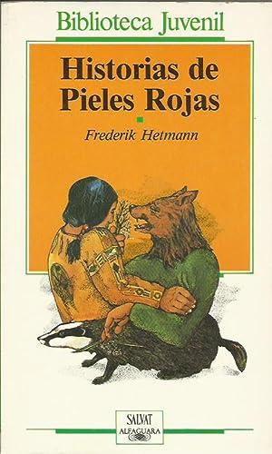 HISTORIAS DE PIELES ROJAS: Hetmann,Frederik