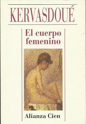 EL CUERPO FEMENINO: Kervasdoué,Anne de
