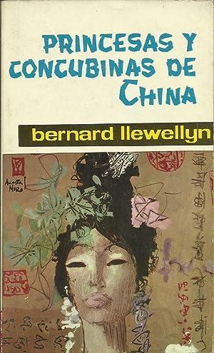 PRINCESAS Y CONCUBINAS DE CHINA: Llewellyn,Bernard
