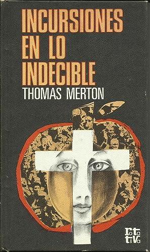 INCURSIONES EN LO INDECIBLE: Merton,Thomas