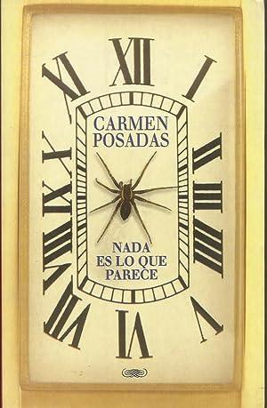 NADA ES LO QUE PARECE: Posadas,Carmen