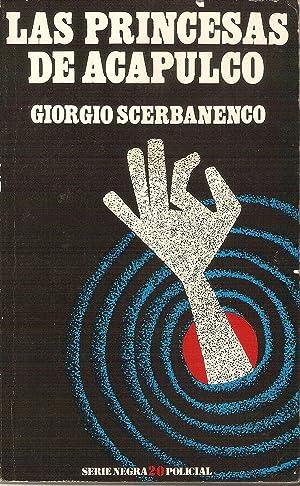 LAS PRINCESAS DE ACAPULCO: Scerbanenco,Giorgio