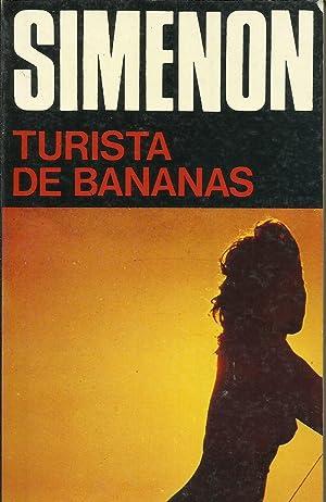 TURISTA DE BANANAS: Simenon,Georges