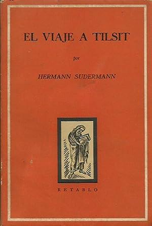EL VIAJE A TILSIT: Sudermann,Hermann