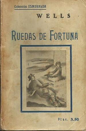 RUEDAS DE FORTUNA: Wells,H.G.