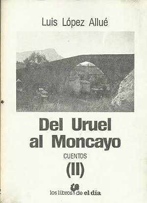 DEL URUEL AL MONCAYO (II): López Allué,Luis