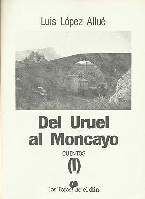 DEL URUEL AL MONCAYO (I): López Allué,Luis