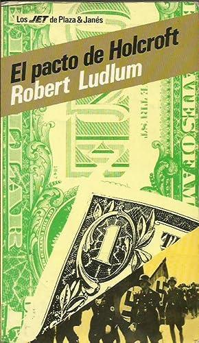EL PACTO DE HOLCROFT: Ludlum,Robert