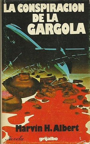 LA CONSPIRACIÓN DE LA GARGOLA: Albert,Marvin H.