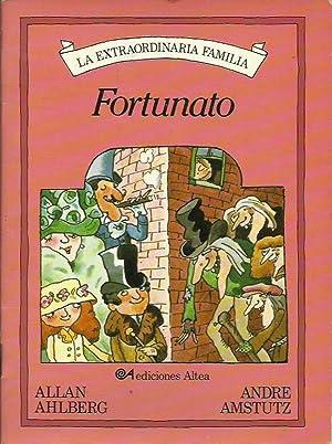 LA EXTRAORDINARIA FAMILIA FORTUNATO: Ahlberg,Allan/Amstutz,Andre