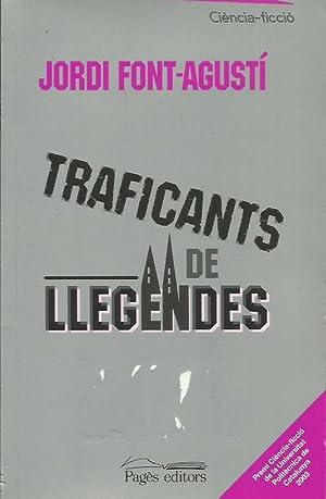 TRAFICANTS DE LLEGENDES: Font-Agustí,Jordi