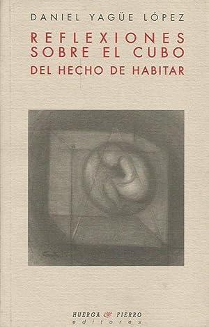 REFLEXIONES SOBRE EL CUBO DEL HECHO DE HABITAR: Yagüe López,Daniel