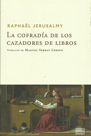 LA COFRADÍA DE LOS CAZADORES DE LIBROS: Jerusalmy,Raphael