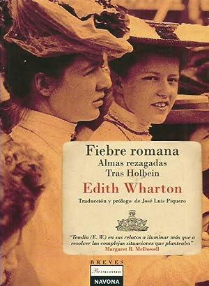 FIEBRE ROMANA Almas rezagadas Tras Holbein: Wharton,Edith