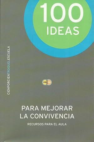 100 IDEAS PARA MEJORAR LA CONVIVENCIA: Ressia,Gustavo Armando