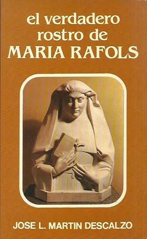 EL VERDADERO ROSTRO DE MARÍA RAFOLS: Martín Descalzo,Jose L.