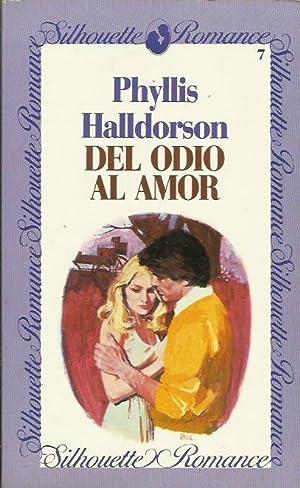 DEL ODIO AL AMOR: Halldorson,Phyllis