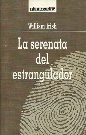 LA SERENATA DEL ESTRANGULADOR: Irish,William