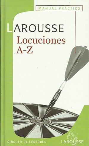 LAROUSSE LOCUCIONES A-Z MANUAL PRÁCTICO: Varios Autores