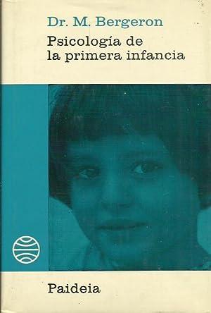 PSICOLOGÍA DE LA PRIMERA INFANCIA: Bergeron,Dr.M.