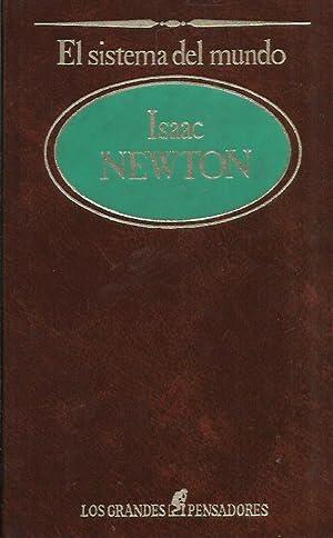 EL SISTEMA DEL MUNDO: Newton,Isaac