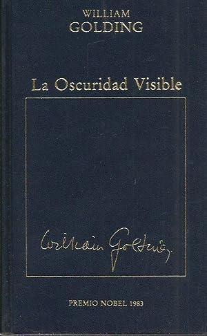 LA OSCURIDAD VISIBLE: Golding,William