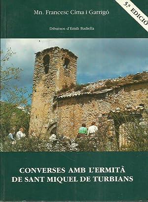 CONVERSES AMB L ERMITÀ DE SANT MIQUEL DE TURBIANS: Cima i Garrigó,Mn.Francesc