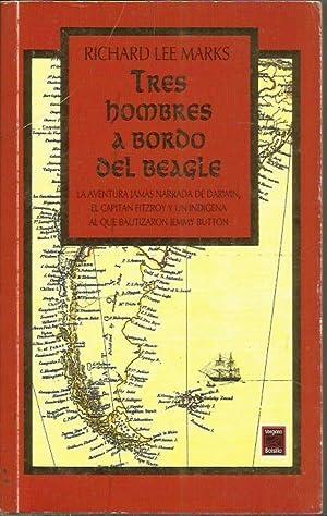 TRES HOMBRES A BORDO DEL BEAGLE: Marks,Richard Lee