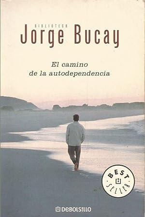 EL CAMINO DE LA AUTODEPENDENCIA: Bucay,Jorge